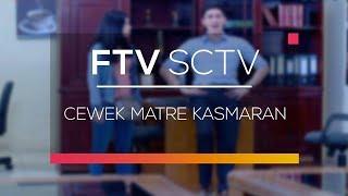 FTV SCTV  - Cewek Matre Kasmaran