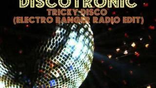 Discotronic - Tricky Disco (Electro Banger Radio Edit)