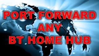 increase internet speed on any device how to port forward a bt home hub 2016