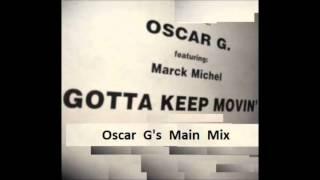 Oscar G - Gotta Keep Movin
