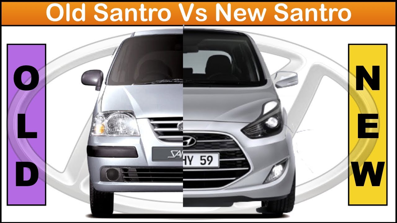 hyundai santro 2018 model. unique santro old santro vs new 2018 and hyundai santro model