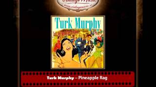 Turk Murphy – Pineapple Rag