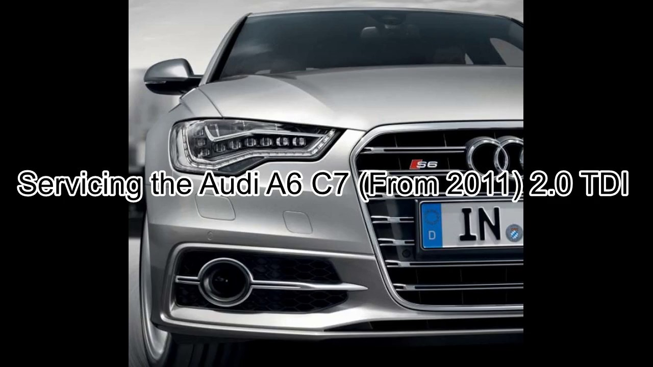 Audi A6 C7 2.0 TDI Basic Service - YouTube
