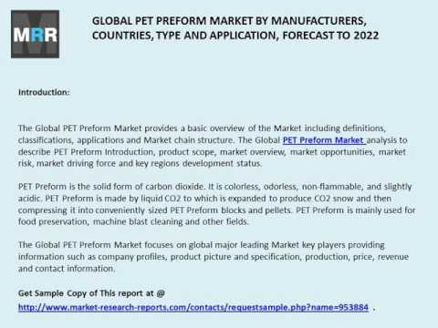 Global PET Preform Market Analysis by Product Scope, Risk, Revenue Forecast To 2022