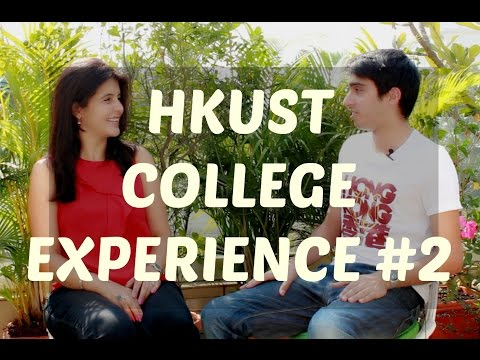College Experience Hong Kong University of Science and Technology - Part 2 of 2
