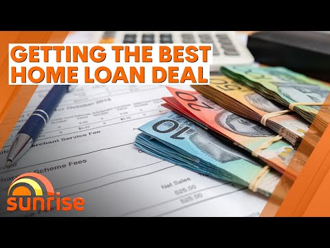 Getting the best home loan deal to save you money | 7NEWS