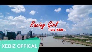 LIL KEN - RACING GIRL (FULL MV)