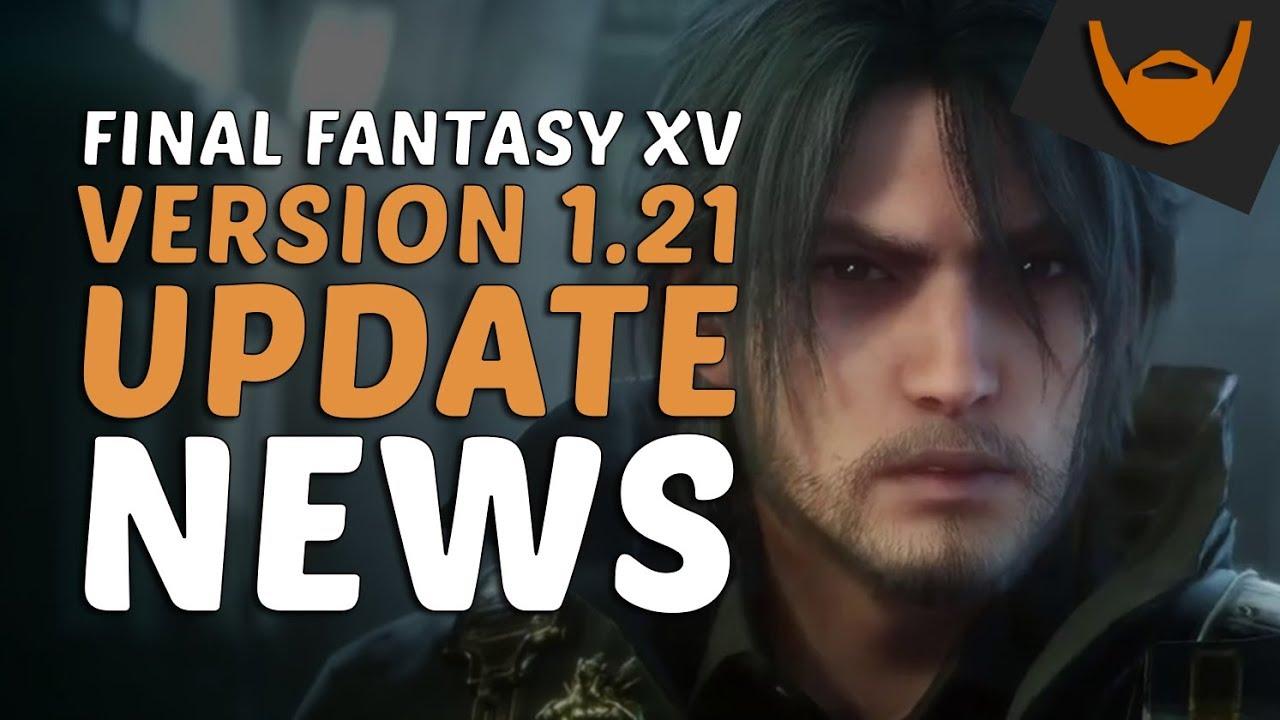 Final Fantasy XV - Patch 1 21 News! January 21st, 2018!