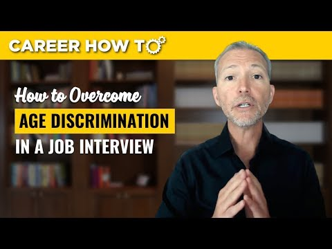 Age Discrimination How to Overcome it in a Job Interview - YouTube
