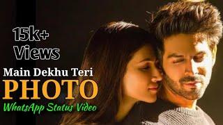 Mai Dekhu Teri PHOTO Song | WhatsApp Status