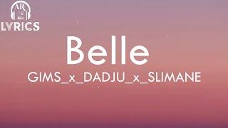 GIMS x DADJU x SLIMANE_-_Belle (Lyrics)