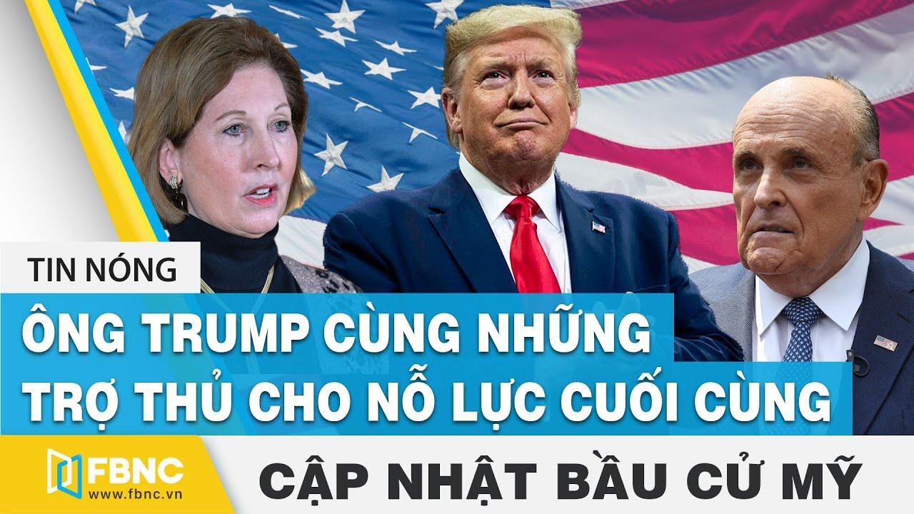 Bầu cử Mỹ 2020 28/12 | Ông Trump cùng những trợ thủ cho nỗ lực cuối cùng | FBNC