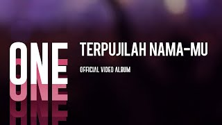 Terpujilah Nama-Mu Tuhan (One Official Video Album)