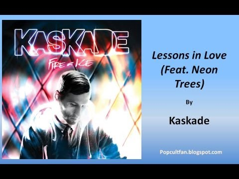 Kaskade - Lessons in Love (Feat. Neon Trees) (Lyrics)