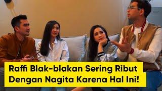 Raffi Ahmad BLAK-BLAKAN Sering Ribut dengan Nagita Slavina Karena Hal Ini!