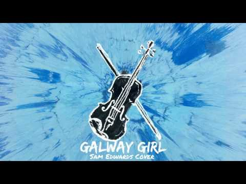 Galway Girl (Sam Edwards Cover)