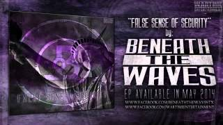 "Beneath the Waves -"" False Sense of Security"" Official Teaser Video"