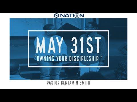 """Owning Your Discipleship"" | Pastor Benjamin Smith"