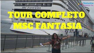 MSC FANTASIA - TOUR COMPLETO
