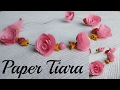 how to make paper flower tiara/headband/crown at home