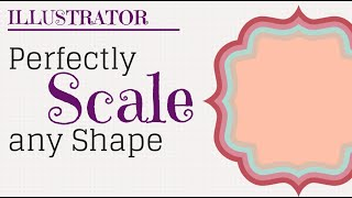 How to Perfectly Scale a Shape in Adobe Illustrator - Size shapes up and down exactly