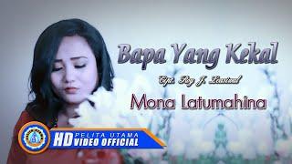 Mona Latumahina - BAPA YANG KEKAL (Official Lyrics Video)