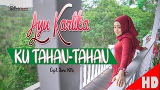 Download lagu AYU KARTIKA - KU TAHAN TAHAN - Best Single Official Music Video HD Quality 2020.