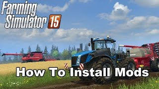 How To Install Mods: Farming Simulator 15