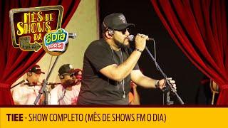 Baixar Tiee - Show Completo (Mês de Shows FM O Dia 2018)