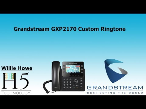 Grandstream GXP2170 Custom Ringtone
