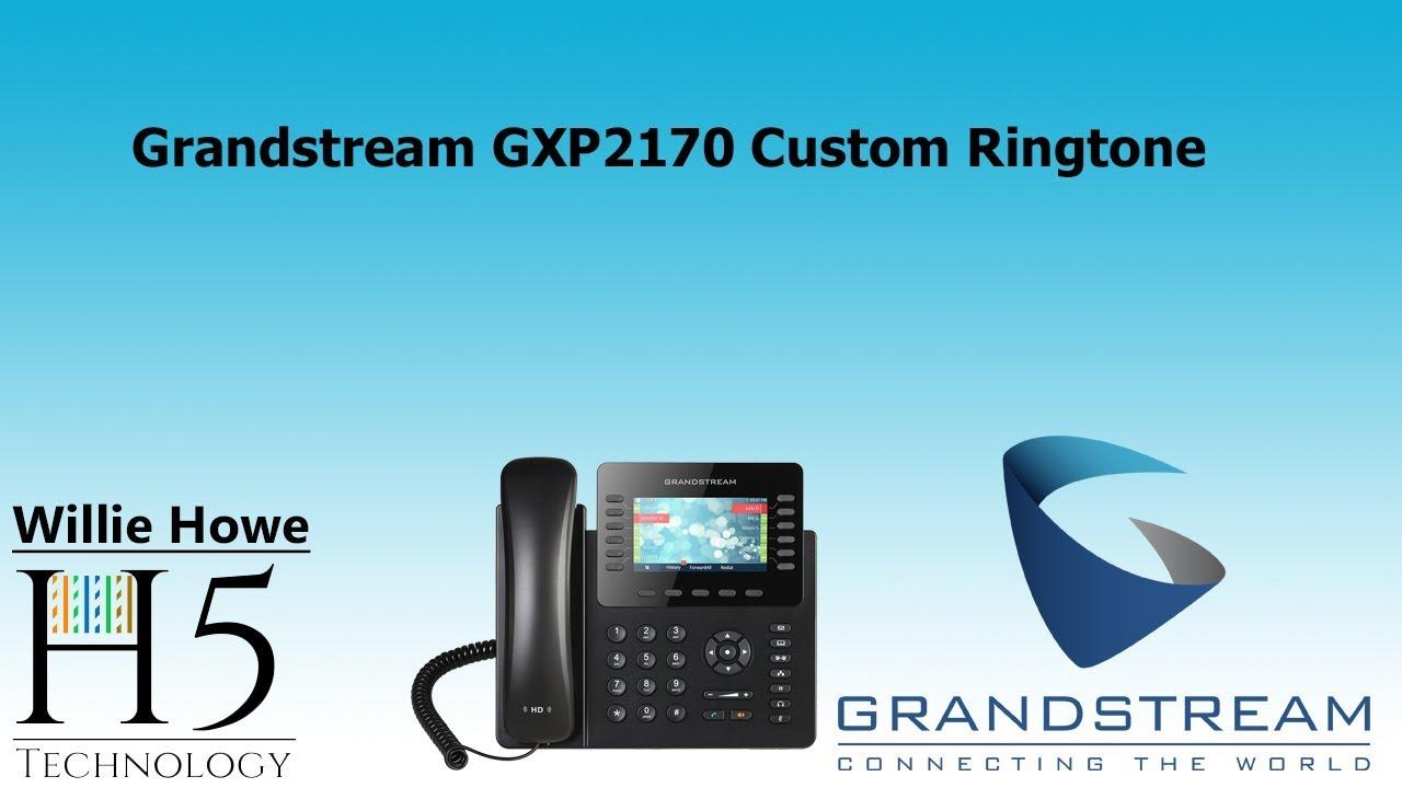 Grandstream GXP2170 Custom Ringtone - Willie Howe Technology