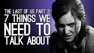 The Last of Us Part 2: 7 Things We NEED to Talk About (Spoiler Chat feat. Tamago2474!)