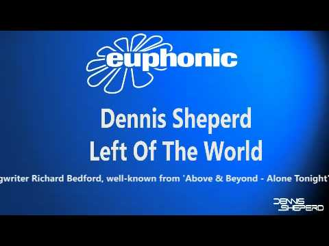 Dennis Sheperd - Left Of The World