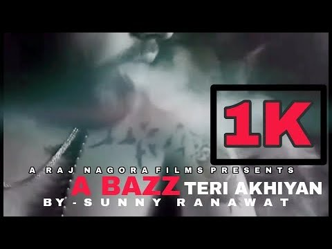 A BAZZ-'TERI AKHIYAN'BY-SUNNY RANAWAT-DIRECT\u0026EDIT BY-RAJ NAGORA(R.N.F)
