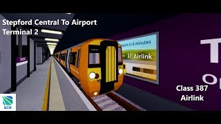 Stepford County Railway-Stepford central para o terminal 2-classe 387 Airlink-Roblox