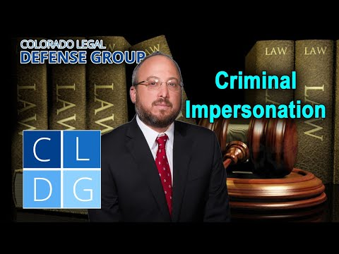"""""""Criminal impersonation"""" in Colorado – What is it? And when is it illegal?"""