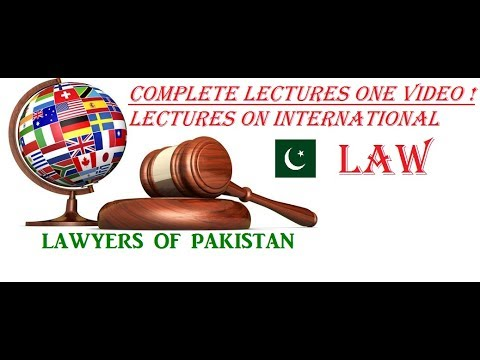 Complete All Lectures of Introduction to International Law For Pakistan