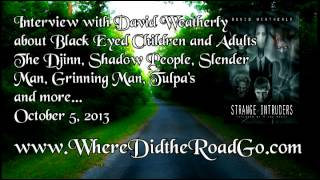 David Weatherly - Black Eyed Children and Strange Intruders - 10-05-13