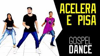 gospel dance acelera e pisa andré e felipe