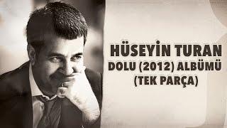 Hüseyin Turan DOLU (2012) Albümü Tamamı Tek Parça