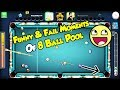Top Funny And Fail Moments in 8 Ball Pool -Compilation 2018-