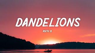 Ruth B. - Dandelions (Lyrics)