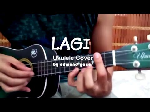 Lagi -Ukulele (Cover)+ Lyrics & Chords