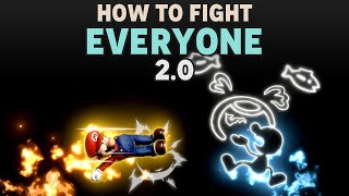 How to Fight Every Character 2.0 (Part 1) - Smash Ultimate