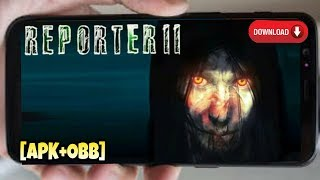 Download Reporter 2 For Android [ APK+OBB ] | Best Horror Game For 2018