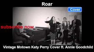 Roar - Vintage Motown Katy Perry Cover ft. Annie Goodchild