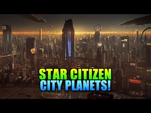 Star Citizen City Planets!