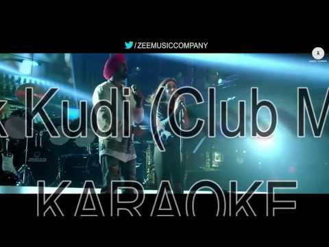 IKK KUDI(Club Mix) || KARAOKE with LYRICS || DILJIT DOSANJH & ALIA BHATT || THE KARAOKE SHOP