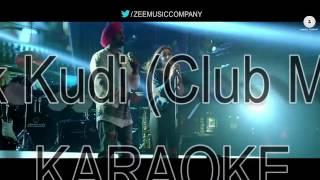 IKK KUDI(Club Mix) || KARAOKE with LYRICS || DILJIT DOSANJH & ALIA BHATT || THE KARAOKE SHOP