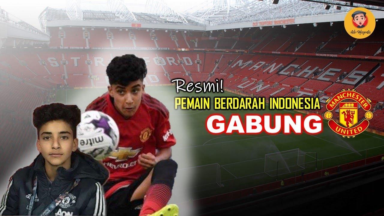 RESMI PEMAIN BERDARAH INDONESIA GABUNG MANCHESTER UNITED